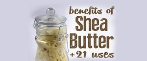 SHEA BUTTER BENEFITS AND USES